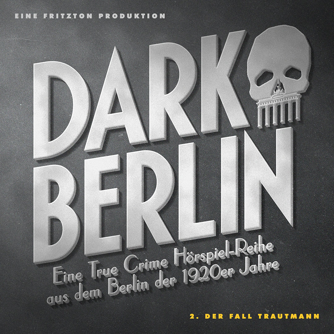 Dark Berlin: Folge 2- Der Fall Trautmann