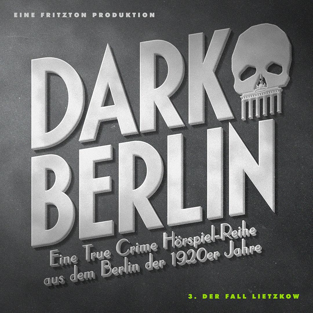 Dark Berlin: Folge 3- Der Fall Lietzkow