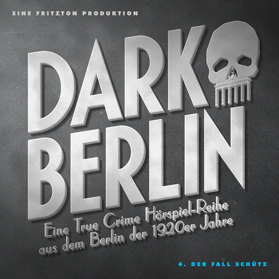Dark Berlin: Folge 4- Der Fall Schütz