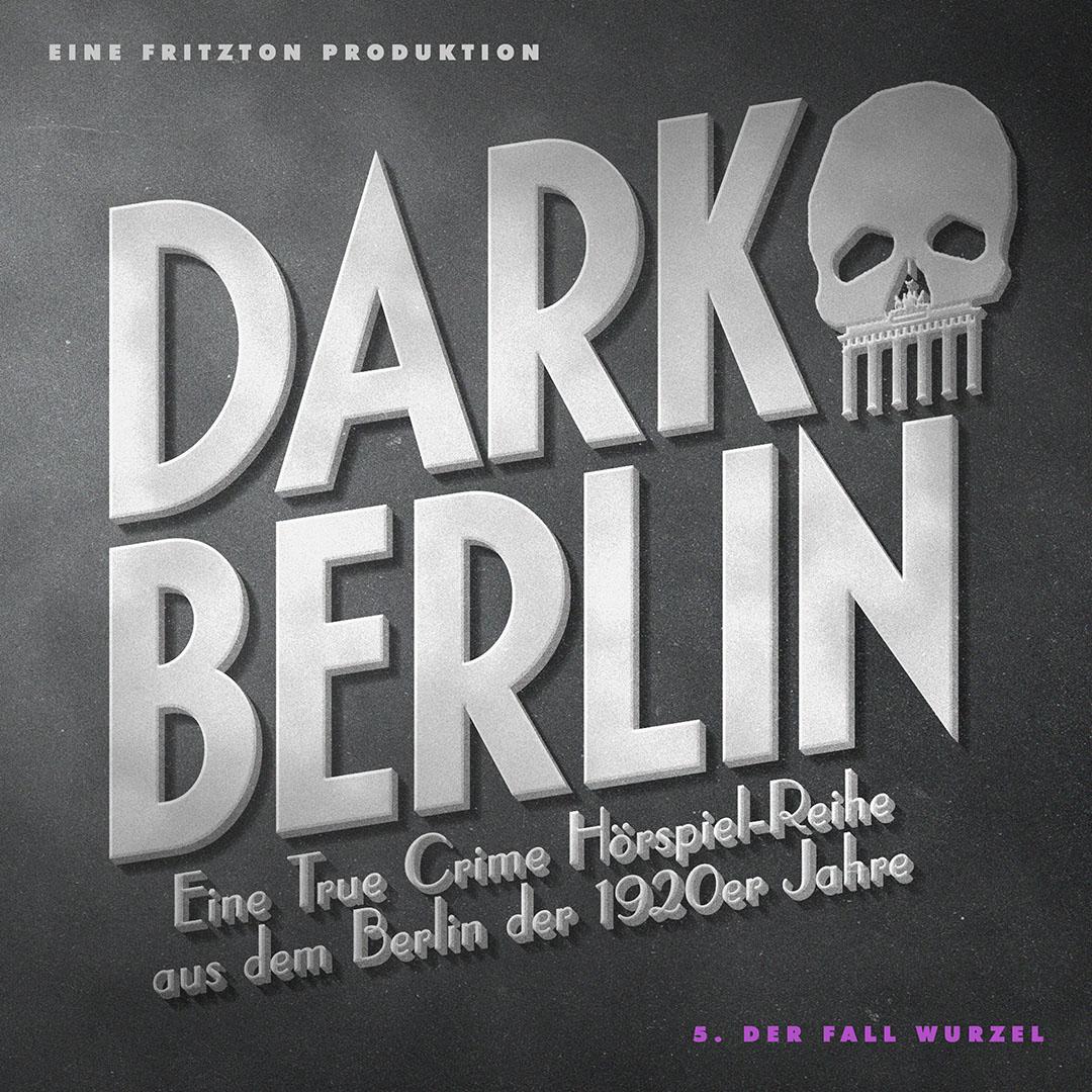 DARK BERLIN – Folge 5: Der Fall Wurzel