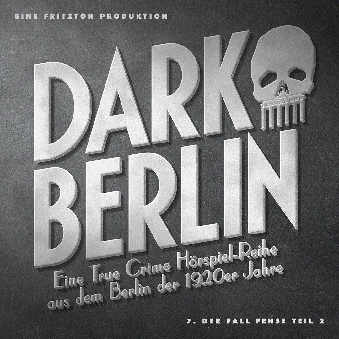 DARK BERLIN - Folge 7: Der Fall Fehse, Teil 2