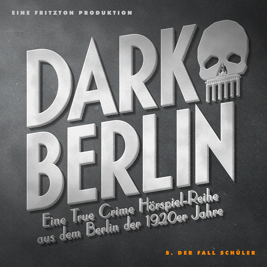 DARK BERLIN - Folge 8: Der Fall Schüler